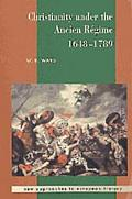 Christianity Under the Ancien R'Egime, 1648-1789