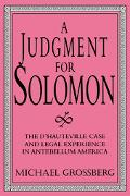 Judgment for Solomon The D'Hauteville Case and Legal Experience in Antebellum America