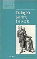 The English Poor Law, 1531-1782 (New Studies in Economic and Social History)