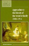 Approaches to the History of the Western Family, 1500-1914