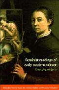 Feminist Readings of Early Modern Culture Emerging Subjects