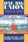 One Big Union: A History of the Australian Workers Union 1886-1994