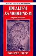 Idealism As Modernism Hegelian Variations