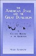 American Stage and the Great Depression A Cultural History of the Grotesque