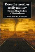 Does the Weather Really Matter? The Social Implications of Climate Change