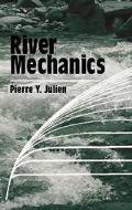 River Mechanics - Pierre Y. Julien - Hardcover