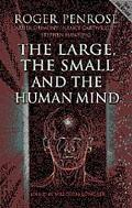 Large, the Small and the Human Mind