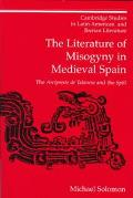 Literature of Misogyny in Medieval Spain The Arcipreste De Talavera and the Spill