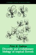 Diversity and Evolutionary Biology of Tropical Flowers