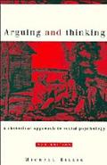 Arguing and Thinking A Rhetorical Approach to Social Psychology