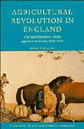 Agricultural Revolution in England The Transformation of the Agrarian Economy 1500-1850