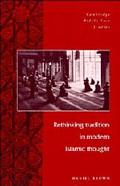 Rethinking Tradition in Modern Islamic Thought - Daniel W. Brown - Hardcover