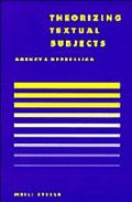Theorizing Textual Subjects Agency and Oppression