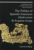 Politics of Spanish American Modernismo By Exquisite Design