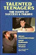 Talented Teenagers The Roots of Success and Failure