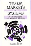 Teams, Markets and Systems Business Innovation and Information Technology