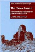 Chaco Anasazi Sociopolitical Evolution in the Prehistoric Southwest