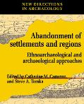 Abandonment of Settlements and Regions: Ethnoarchaeological and Archaeological Approaches