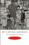 Returning to Nothing: The Meaning of Lost Places - Peter Read - Paperback