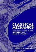 Classical Mechanics Transformations, Flows, Integrable and Chaotic Dynamics