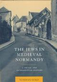 Jews in Medieval Normandy A Social and Intellectual History