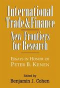 International Trade and Finance New Frontiers for Research  Essays in Honor of Peter B. Kenen
