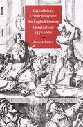 Catholicism, Controversy and the English Literary Imagination, 1558-1660