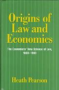 Origins of Law and Economics The Economists' New Science of Law, 1830-1930