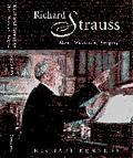 Richard Strauss Man, Musician, Enigma