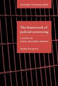 Framework of Judicial Sentencing A Study in Legal Decision Making