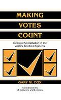 Making Votes Count Strategic Coordination in the World's Electoral Systems