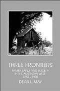 Three Frontiers Family, Land, and Society in the American West, 1850-1900