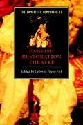 The Cambridge Companion to English Restoration Theatre (Cambridge Companions to Literature)