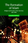 Formation of Islam Religion and Society in the Near East, 600-1800