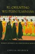 Re-Orienting Western Feminisms Women's Diversity in a Postcolonial World