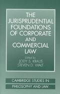 Jurisprudential Foundations of Corporate and Commercial Law