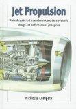 Jet Propulsion: A Simple Guide to the Aerodynamic and Thermodynamic Design and Performance o...