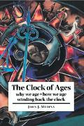 Clock of Ages Why We Age-How We Age-Winding Back the Clock