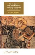 Authority and the Sacred Aspects of the Christianisation of the Roman World