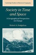 Society in Time and Space A Geographical Perspective on Change