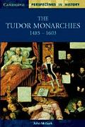 Tudor Monarchies, 1485-1603