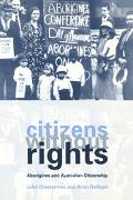 Citizens Without Rights Aborigines and Australian Citizenship