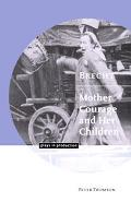 Brecht - Mother Courage and Her Children Mother Courage and Her Children