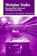 Workplace Studies Recovering Work Practice and Informing System Design