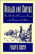 Disease and Empire The Health of European Troops in the Conquest of Africa