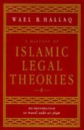 History of Islamic Legal Theories An Introduction to Sunni Usul Al-Fiqh