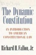 The Dynamic Constitution: An Introduction to American Constitutional Law