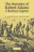 Narrative of Robert Adams, a Barbary Captive A Critical Edition
