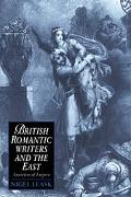 British Romantic Writers And The East Anxieties Of Empire
