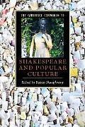 Cambridge Companion to Shakespeare and Popular Culture